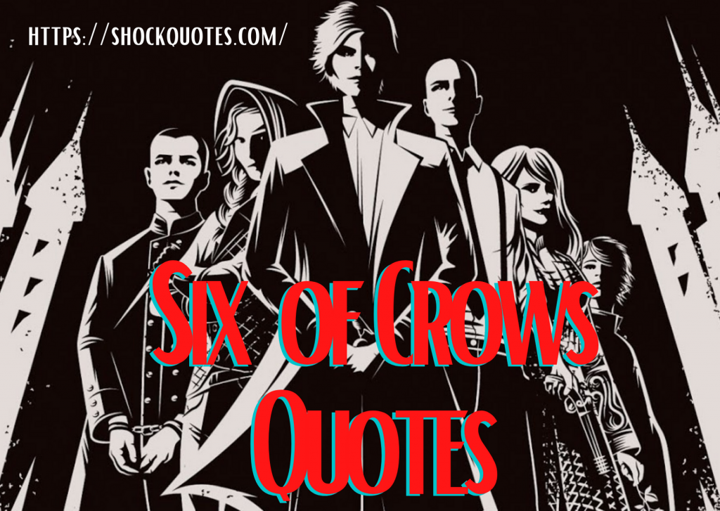 Six of Crows Quotes