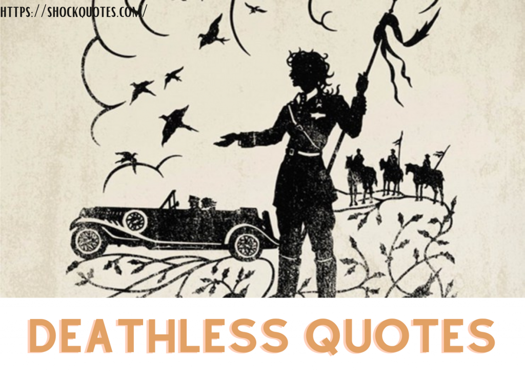 Deathless Quotes