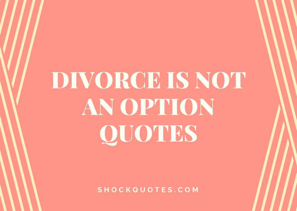 Divorce is not an Option Quotes