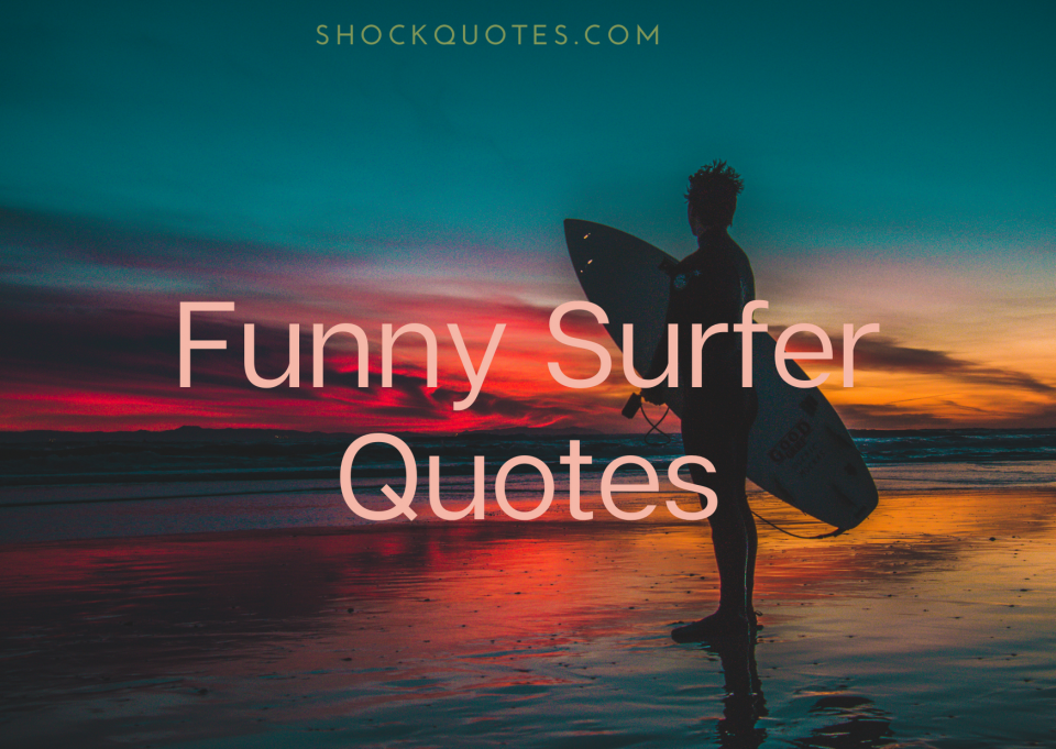 Funny Surfer Quotes
