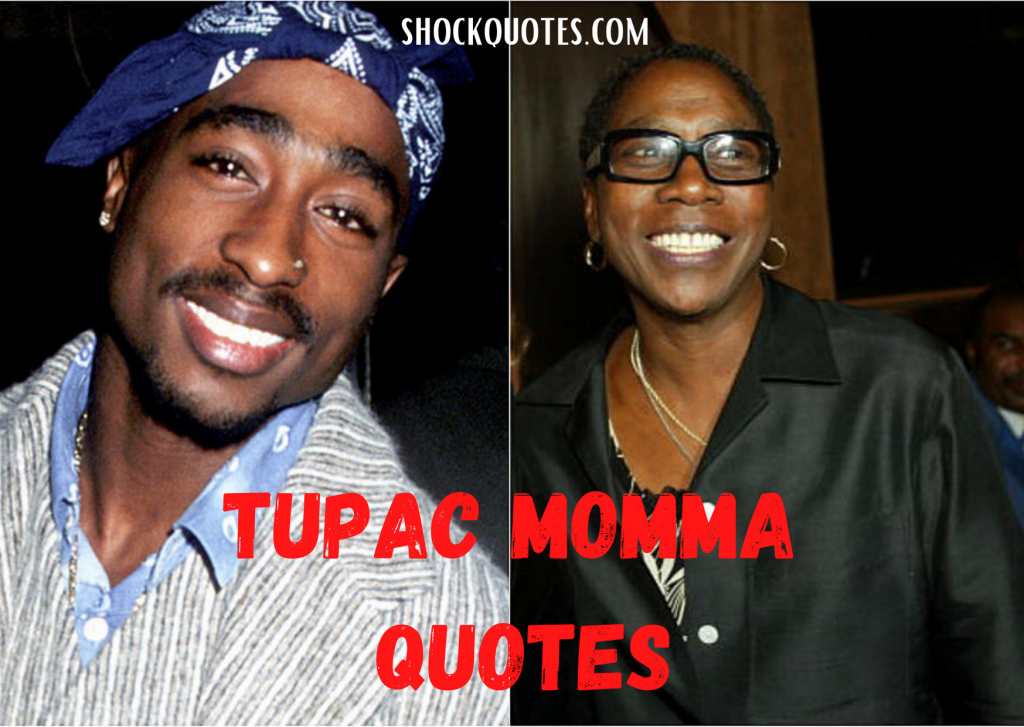 Tupac Momma Quotes