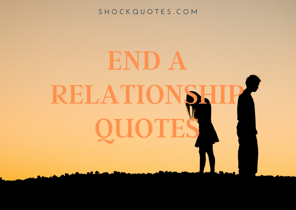 End a Relationship Quotes