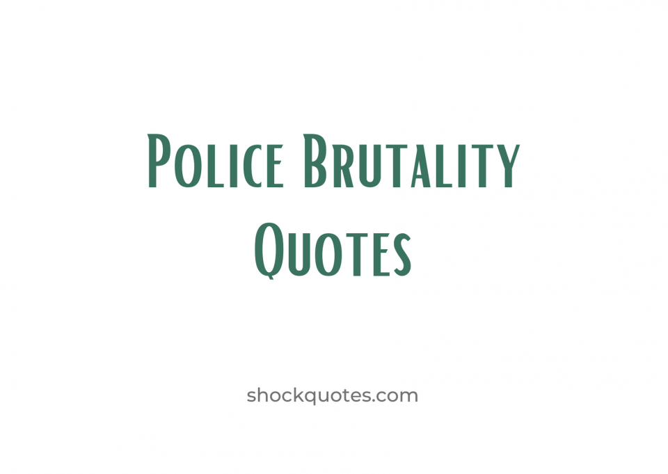 Police Brutality Quotes