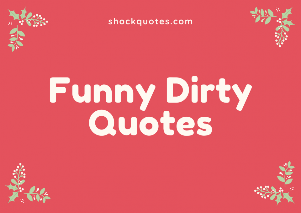 Funny Dirty Quotes